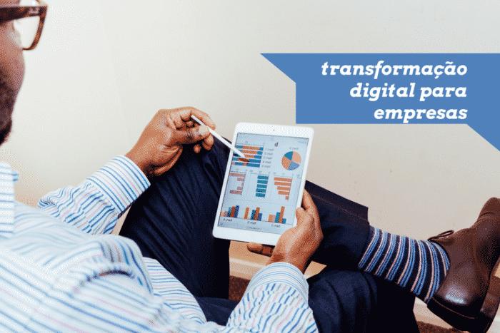 5 alertas sobre transformação digital para empresas como a sua